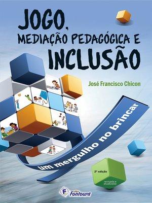 cover image of Jogo, mediação pedagógica e inclusão