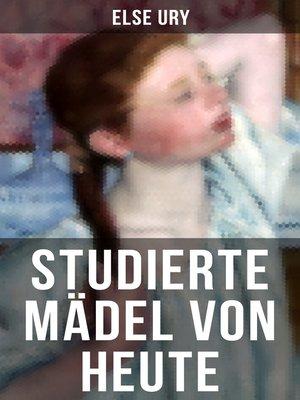 cover image of Studierte Mädel von heute