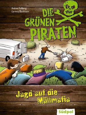 cover image of Die Grünen Piraten--Jagd auf die Müllmafia