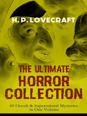 cover image of H. P. Lovecraft – the Ultimate Horror Collection