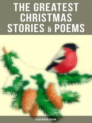 cover image of The Greatest Christmas Stories & Poems (Illustrated Edition)