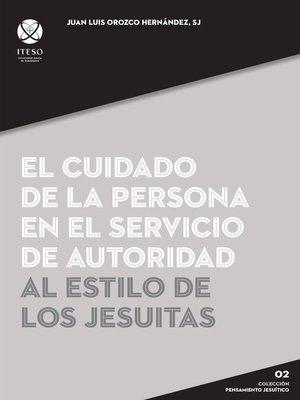 cover image of El cuidado de la persona en el servicio de autoridad al estilo de los jesuitas