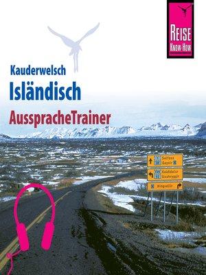 cover image of Reise Know-How Kauderwelsch AusspracheTrainer Isländisch