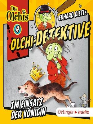 cover image of Olchi-Detektive 4. Im Einsatz der Königin