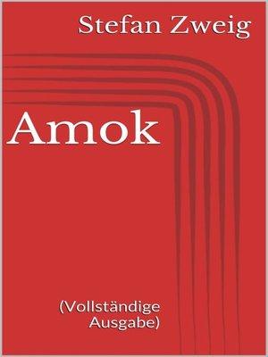 cover image of Amok (Vollständige Ausgabe)