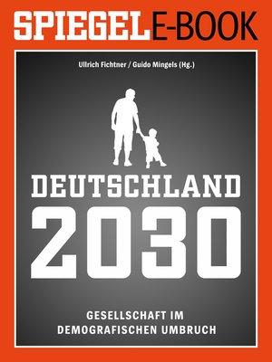 cover image of Deutschland 2030--Gesellschaft im demografischen Umbruch