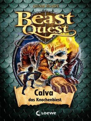 cover image of Beast Quest (Band 60)--Calva, das Knochenbiest