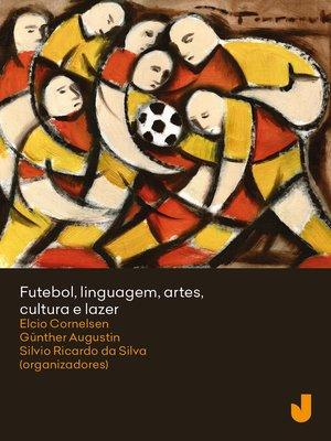 cover image of Futebol, linguagem, artes, cultura e lazer