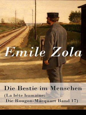 cover image of Die Bestie im Menschen (La bête humaine