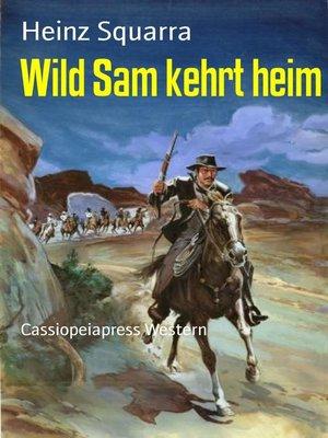 cover image of Wild Sam kehrt heim