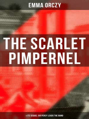 cover image of THE SCARLET PIMPERNEL (& Its Sequel Sir Percy Leads the Band)