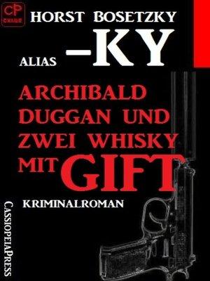 cover image of Archibald Duggan und zwei Whisky mit Gift