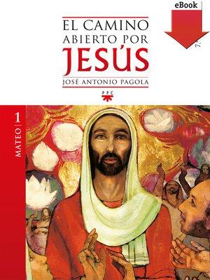 cover image of El camino abierto por Jesús. Mateo