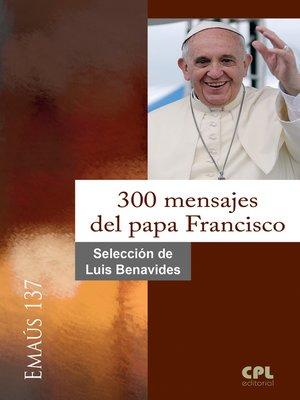 cover image of 300 mensajes del papa Francisco
