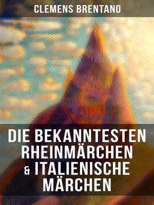 cover image of Die bekanntesten Rheinmärchen & Italienische Märchen