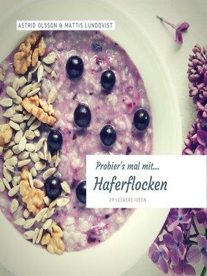 cover image of Probier's mal mit...Haferflocken