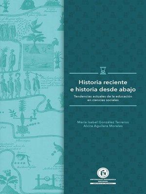cover image of Historia reciente e historia desde abajo