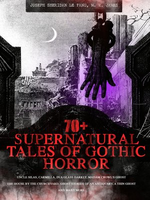 cover image of 70+ SUPERNATURAL TALES OF GOTHIC HORROR