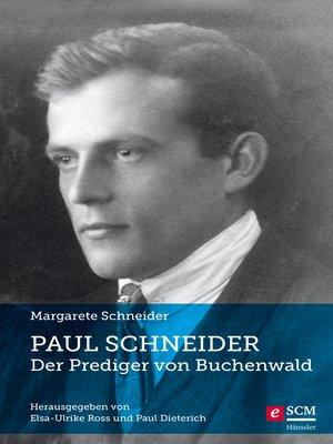 cover image of Paul Schneider--Der Prediger von Buchenwald