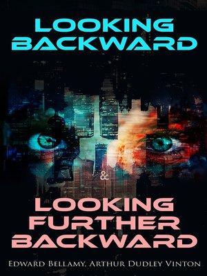 cover image of Looking Backward & Looking Further Backward