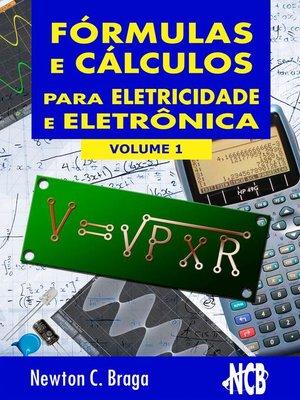 cover image of Fórmulas e Cálculos para Eletricidade e Eletrônica--volume 1