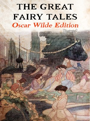 cover image of The Great Fairy Tales--Oscar Wilde Edition (Illustrated)