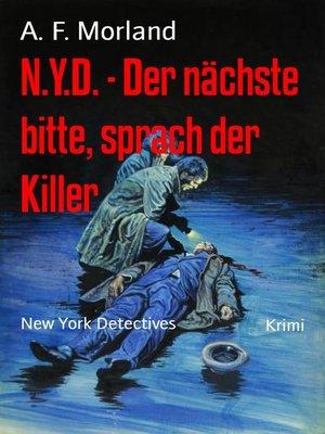 cover image of N.Y.D.--Der nächste bitte, sprach der Killer