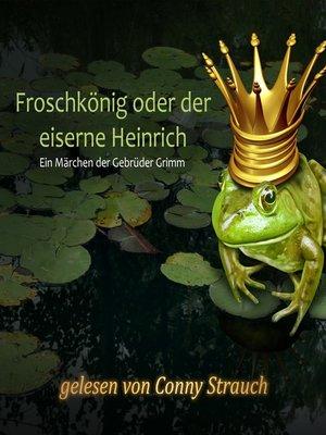cover image of Froschkönig oder der eiserne Heinrich