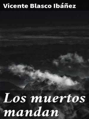 cover image of Los muertos mandan
