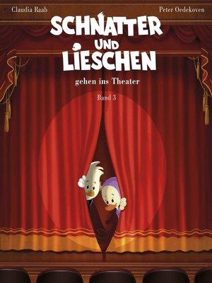 cover image of Schnatter und Lieschen gehen ins Theater