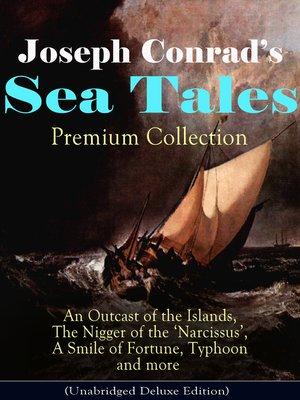 cover image of Joseph Conrad's Sea Tales--Premium Collection