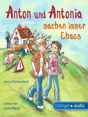 cover image of Anton und Antonia machen immer Chaos