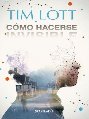 cover image of Cómo hacerse invisible