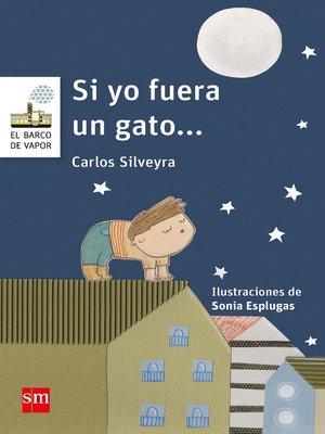 cover image of Si yo fuera gato
