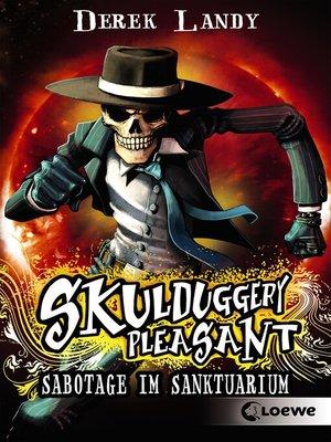 cover image of Skulduggery Pleasant 4--Sabotage im Sanktuarium