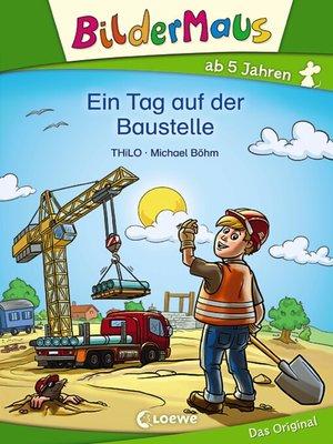 cover image of Bildermaus--Ein Tag auf der Baustelle
