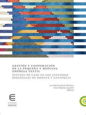 cover image of Gestión y cooperación de la pequeña y mediana empresa textil