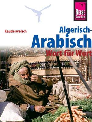 cover image of Reise Know-How Sprachführer Algerisch-Arabisch--Wort für Wort