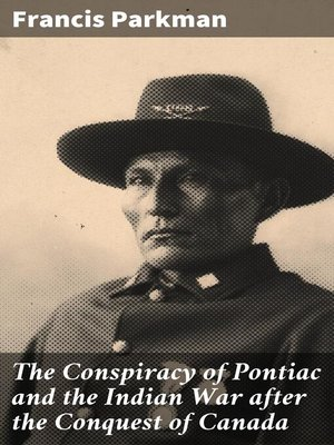 cover image of The Conspiracy of Pontiac and the Indian War after the Conquest of Canada