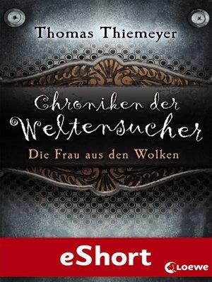 cover image of Chroniken der Weltensucher--Die Frau aus den Wolken