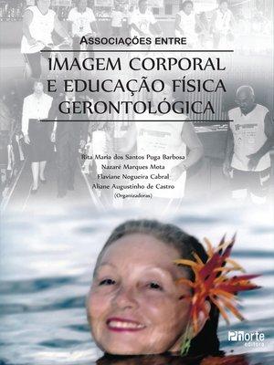 cover image of Associações entre imagem corporal e educação física gerontológica