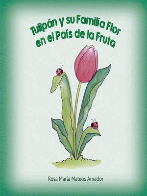 cover image of Tulipan y su familia flor en el país de la fruta