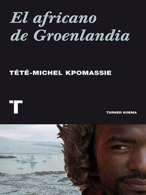 cover image of El africano de Groenlandia