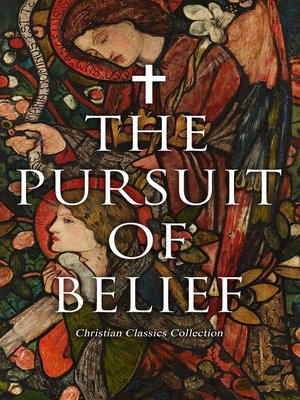 cover image of The Pursuit of Belief--Christian Classics Collection