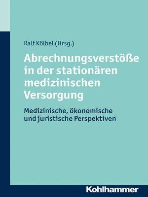 cover image of Abrechnungsverstöße in der stationären medizinischen Versorgung