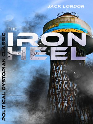 cover image of THE IRON HEEL (Political Dystopian Classic)