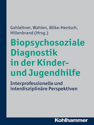 cover image of Biopsychosoziale Diagnostik in der Kinder- und Jugendhilfe