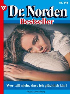 cover image of Dr. Norden Bestseller 348 – Arztroman