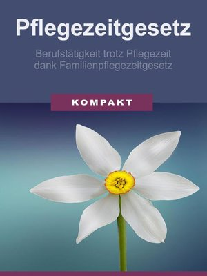 cover image of Pflegezeitgesetz--Berufstätigkeit trotz Pflegezeit dank Familienpflegezeitgesetz