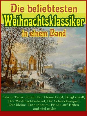 cover image of Die beliebtesten Weihnachtsklassiker in einem Band